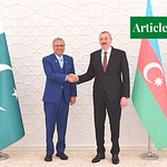 Pakistan and Azerbaijan: A Strategic Alliance